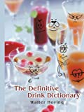 The Definitive Drink Dictionary, Walter Hoving, 0595438334
