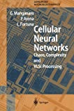 Cellular Neural Networks : Chaos, Complexity and VLSI Processing, Manganaro, Gabriele and Arena, Paolo, 3642642322