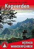 Rother Wanderführer / Kapverden: Die schönsten Küsten- und Bergwanderungen. 46 Touren