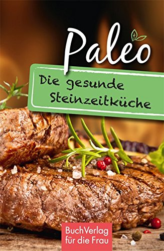 Paleo. Die gesunde Steinzeitküche (Minibibliothek)