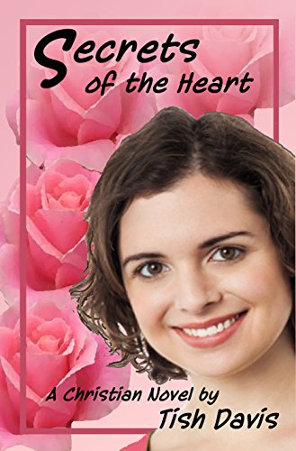 Secrets of the Heart (Sweet Christian Romance Series, Freedom in the Lord)