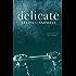Delicate (Risk the Fall Book 1)