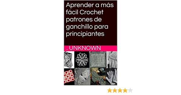 Amazon.com: Aprender a más fácil Crochet patrones de ganchillo para principiantes (Spanish Edition) eBook: Unknown: Kindle Store