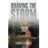 Braving the Storm (The Storm Series Book 1)