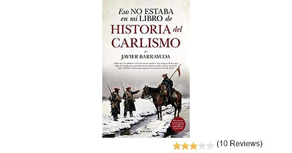 Eso no estaba en mi libro de historia del Carlismo eBook: Javier ...