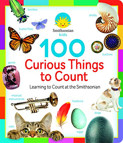 Smithsonian Kids: 100 Curious Things to Count: Case Bound Big Book