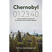 Chernobyl 01:23:40: The Incredible True Story of the World's Worst Nuclear Disaster (English Edition)