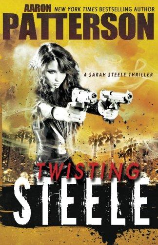 Twisting Steele (A Sarah Steele Thriller) PDF