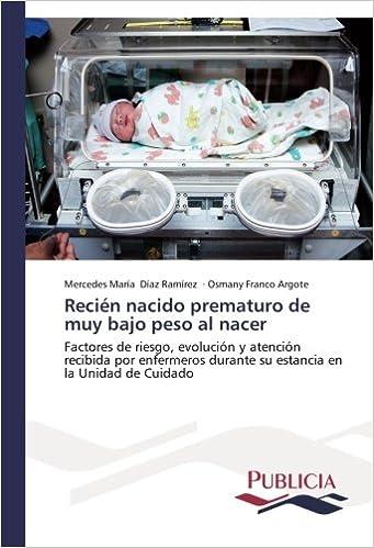 Recién nacido prematuro de muy bajo peso al nacer: Factores de ...