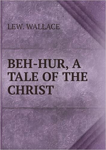 Beh Hur A Tale Of The Christ Lew Wallace Amazon Books