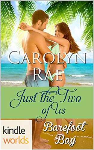 Barefoot Bay: Just the Two of Us (Kindle Worlds) by [Rae, Carolyn]