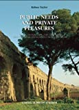 img - for Public Needs and Private Pleasures: Water distribution, the Tiber River and the Urban Development of ancient Rome (Studia Archaeologica) by Taylor, Rabun (December 31, 2000) Hardcover book / textbook / text book