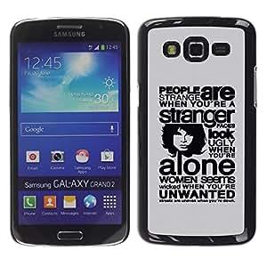 """For Samsung Galaxy Grand 2 II , S-type People Are Strange Cuando Está"""" - Arte & diseño plástico duro Fundas Cover Cubre Hard Case Cover"""