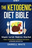 img - for Diet: The Ketogenic Diet Beginner's Bible: Ketogenic - Low Carb - Weight Loss - Fat Loss (Fat Loss, High Fat, Low Carb, Atkins Diet, Whole Diet, HCG Diet, Lose Fat) (Volume 1) book / textbook / text book