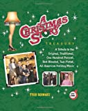 A Christmas Story Treasury: A Tribute to the Original, Traditional, One-Hundred-Percent, Red-Blooded, Two-Fisted, All-American Holiday Movie