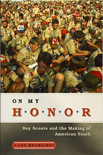 On My Honor: Boy Scouts and the Making of American Youth