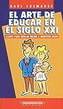 img - for El arte de educar en el siglo XXI (Guias de psicologia) (Spanish Edition) book / textbook / text book