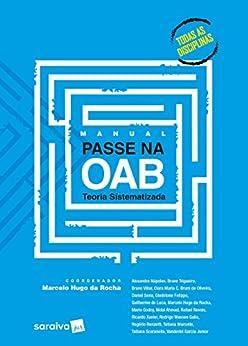 Manual Passe na OAB -Teoria Sistematizada por [Coordenação Marcelo Hugo da Rocha]