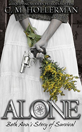 Alone: Beth Ann's Story of Survival (Equipping Modern Patriots Book 0) by [Hollerman, C. M.]