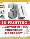 3D Printing with Autodesk 123D, Tinkercad, and MakerBot (Electronics)