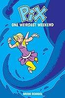 Pix Volume 1: One Weirdest Weekend