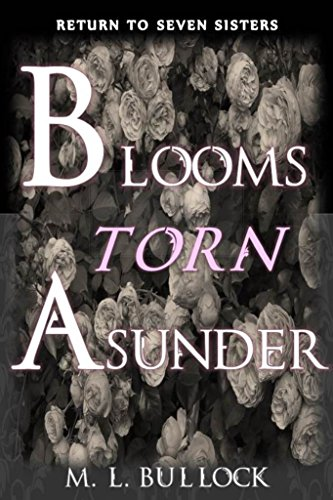 Blooms Torn Asunder (Return to Seven Sisters Book 3)