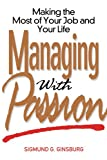 img - for Managing with Passion: Making the Most of Your Job and Your Life book / textbook / text book
