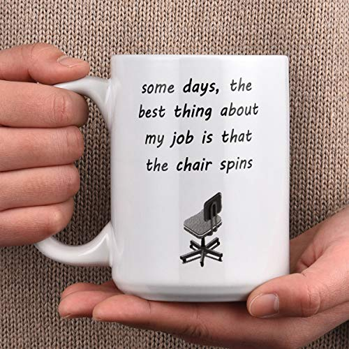 Funny Coffee Mugs Boos Mugs Some Days The Best Thing About My Job Is That The Chair Spins Boos Coffee Cups Ceramic Mugs Funny Mugs for Men Women Daily Use 15 Ounces ()