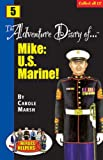 The Adventure Diaries of Mike, the U. S. Marine!, Carole Marsh, 0635011506