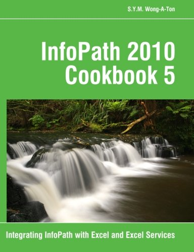 InfoPath 2010 Cookbook 5: Integrating InfoPath with Excel and Excel Services