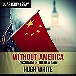 Quarterly Essay 68: Hugh White on Fading America and Rising China | Hugh White