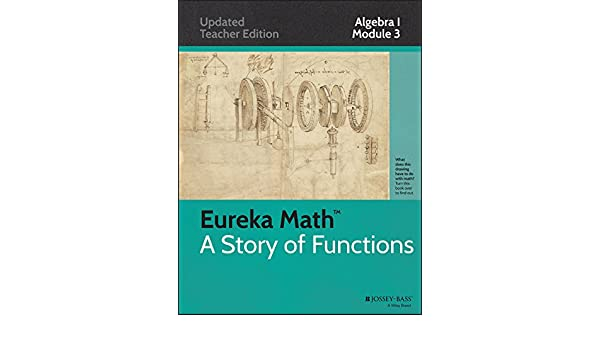 Eureka Math, A Story of Functions: Algebra I, Module 3: Linear and ...