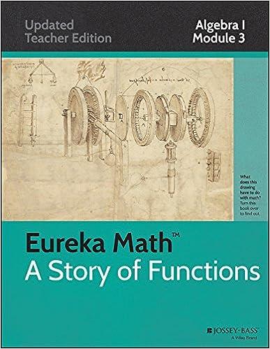Eureka Math, A Story of Functions: Algebra I, Module 3: Linear and ...