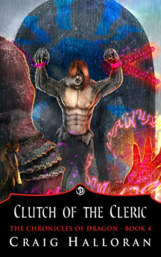 Clutch of the Cleric (Book 4 of 10) (The Chronicles of Dragon)