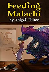 Feeding Malachi (An Illustrated Children's Chapter Book) (Eve and Malachi Book 1)