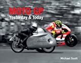 Moto GP Yesterday and Today, Michael Scott, 1847328717