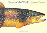 Trout of the World, James Prosek, 1584791527