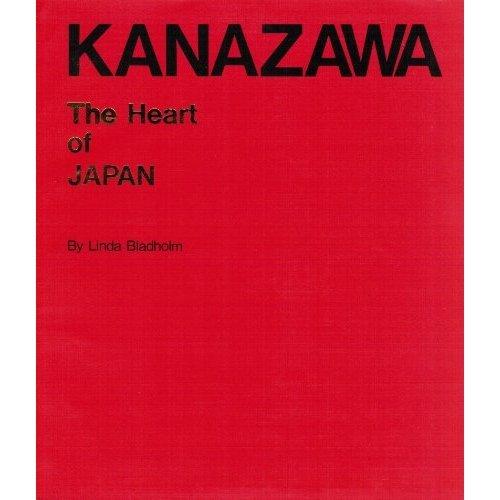 Kanazawa: The Heart of Japan (Kanazawa Japan)