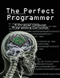 The Perfect Programmer, Stephen Joseph K., 1414122764