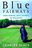 Blue Fairways, Charles Slack, 0805059938