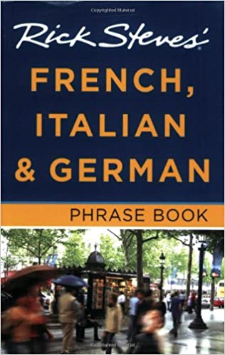 Rick Steves' French, Italian and German Phrase Book and Dictionary (Rick Steves) (Rick Steves) (Rick Steves' Phrase Books)