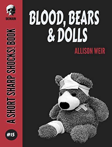 (Blood, Bears & Dolls (Short Sharp Shocks! Book 15))