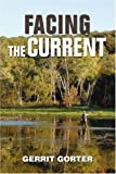 Facing the Current, Gerrit Gorter, 0595374921