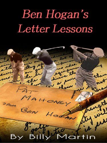 Billys Letters (Ben Hogan's Letter Lessons: A Handwritten Letter Golf Lesson By Ben Hogan: A 1948 Handwritten Letter Written by Ben Hogan With Hyperlinked 1953 Fernando Cano Home DVD Movies Of Ben Hogan)