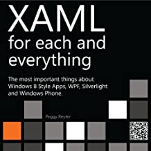 XAML for each and everything (The XAML Book Book 1)