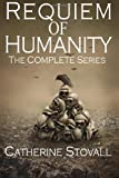 Requiem of Humanity: the Complete Series, Catherine Stovall, 1499620314