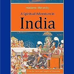 A Spiritual Adventure in India