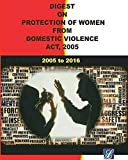 Digest on Protection of Women From Domestic Violence Act, 2005 (2005 - 2016)