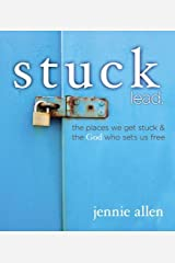 Stuck Leader's Guide: The Places We get Stuck and   the God Who Sets Us Free Paperback