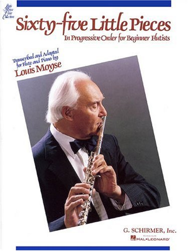 - 65 Little Pieces in Progress Order for Beginner Flutists (Louis Moyse Flute Collection)